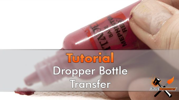 How to Transfer GW Paints into Dropper Bottles - Featured