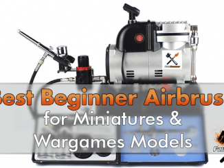 Best Beginner Airbrush for Miniatures & Wargames Models