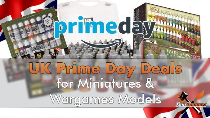 UK Amazon Prime Day 2019 Deals for Miniature Painters and Wargames Models