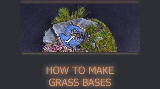How to Make Static Grass Bases for Miniatures & Wargames Models - Featured