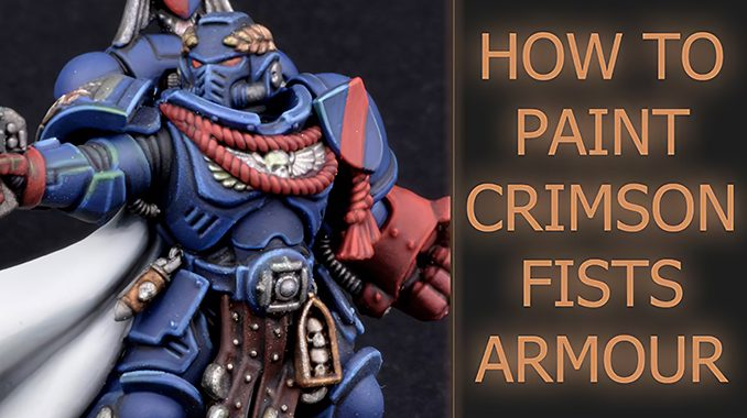 How to paint Crimson Fists Armour - Featured