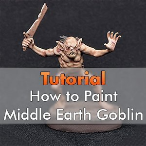 How to paint Middle Earth Goblin
