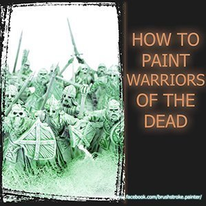 How to Paint Warriors of the Dead Tutorial