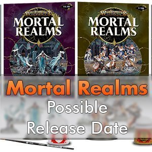 Mortal Realms - Possible Release Date Revealed