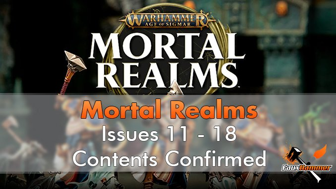Warhammer Mortal Realms Magazine - Issue 11 -18 Contents Confirmed - Featured