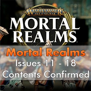 Warhammer Mortal Realms Magazine – Issues 11-18 Contents Confirmed