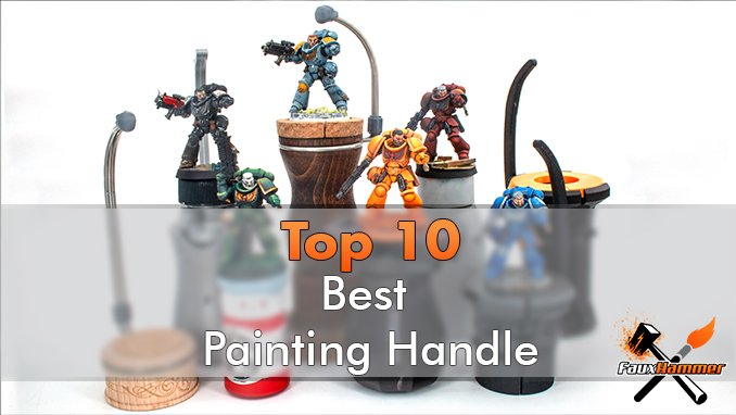 Best Hobby Painting Handle for Miniatures & Models - Featured