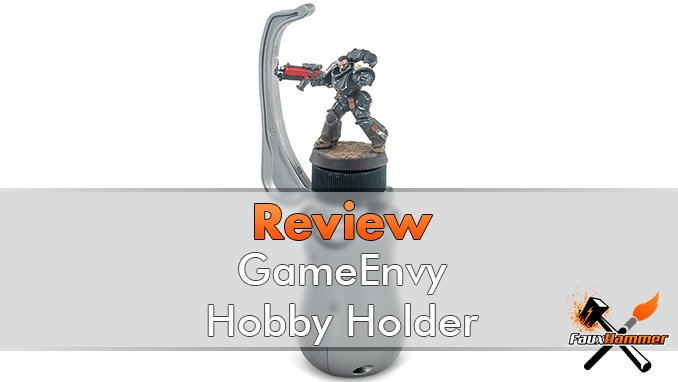 GameEnvy Hobby Holder Review for Miniature Painters - Featured