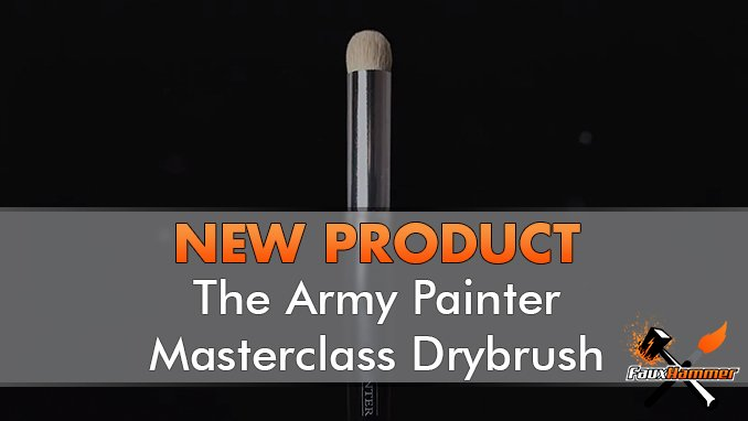 The Army Painter - Masterclass Drybrush - Destacado