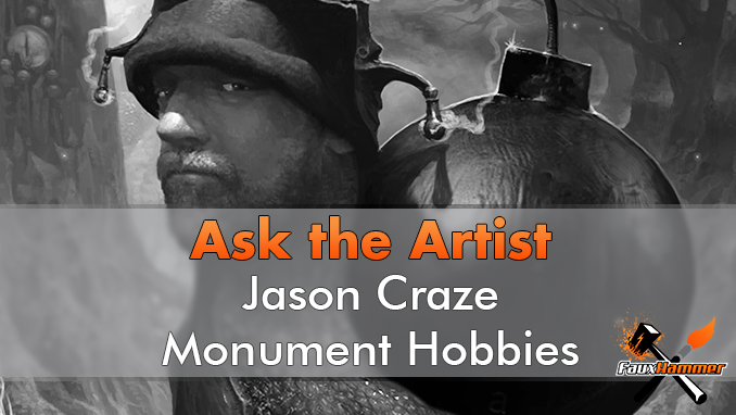 Jason Craze - Monument Hobbies - Ask The Artist - Featured