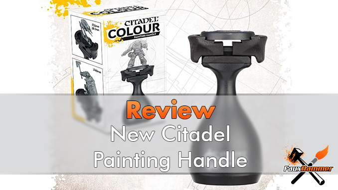 New Citadel Painting Handle Review - Featured