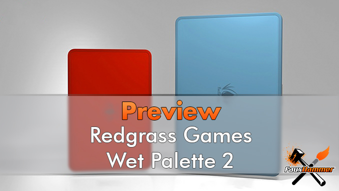 Redgrass Games Wet Palette 2 Impressions - Featured