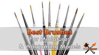 Best Brushes for Painting Miniatures