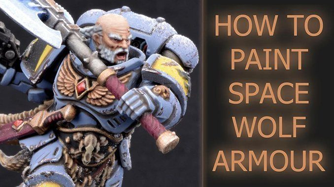 How to paint Space Wolves Armour Tutorial - 2019
