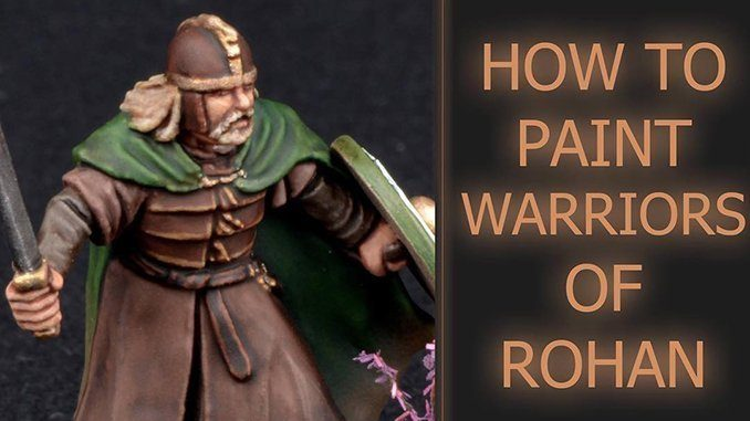 How to Paint Warriors of Rohan - 2019