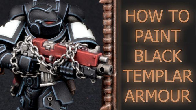 How to Paint Black Templars Armour Tutorial - 2019
