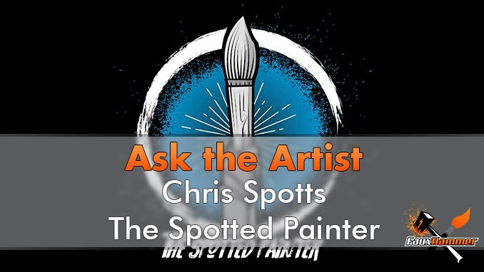 Chris Spotts - The Spotted Painter - Ask The Artist - Featured